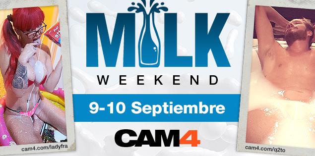 MILK WEEKEND en CAM4! 9 y 10 de Septiembre